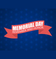 memorial day background remember and honor text vector image