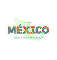 viva mexico lettering independence day mexican vector image