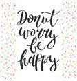 donut worry be happy decorative sprinkles vector image vector image