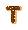 letter t donut font doughnut alphabet sweet vector image vector image