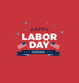 happy labor day usa celebration with american vector image vector image