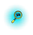 Magnifying glass with text SEO icon comics style vector image vector image