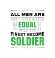 soldier quote and saying all men are not created vector image vector image