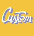 Custom hand lettering vector image vector image