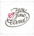 You are loved lettering handmade vector image