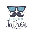 to the best father logo design happy fathers day vector image vector image