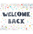 Welcome back lettering text Hand drawn elements vector image vector image