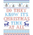 do they know is christmas time at all pattern vector image vector image