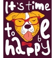 Happy time dog color poster sign vector image