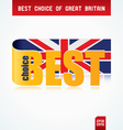 best choice of great britain vector image vector image