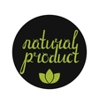 Natural product label with green leaves vector image