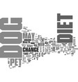 when to change your dogs diet text word cloud vector image vector image