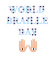 world braille day 4 january font eye and hand vector image vector image