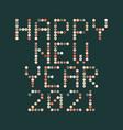 happy new year 2021 circle pixel art typography vector image vector image