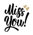 miss you lettering phrase on white background vector image