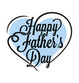 fathers day vintage lettering on white background vector image