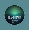 scandinavia waiting for you vector image vector image