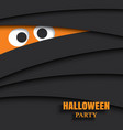 halloween party card with eyes mummy in dark vector image
