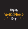 happy world music day celebration vector image vector image
