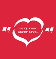 Quote text bubble of heart shaped vector image