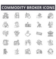 commodity broker line icons for web and mobile vector image