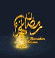 ramadan kareem with luminous lantern vector image vector image