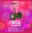 eco transport with electric gyroscooter poster vector image vector image