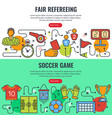 fair refereeing and soccer game banners vector image