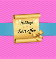 holidays best offer inscription golde paper scroll vector image vector image