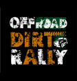 off-road grunge dirt rally lettering vector image vector image
