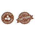 caffeine stamp seals with grunge texture in coffee vector image vector image