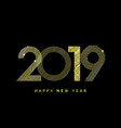gold 2019 happy new year vector image vector image