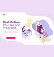 online courses and programs isometric landing page vector image vector image