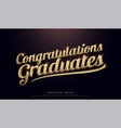 congratulations graduates golden logo calligraphy vector image