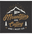 mountains are calling and i must go t-shirt vector image vector image