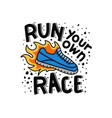 run your own race run quote and saying vector image