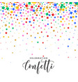 falling confetti background in many colors vector image