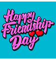 happy friendship day lettering phrase with heart vector image