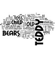 when to toss old teddy bears text word cloud vector image vector image