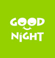 good night typography design vector image