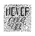 hand-drawn typography poster - never give up vector image vector image