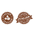 italian stamp seals with grunge texture in coffee vector image vector image