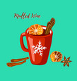 red mug with mulled wine cinnamon and anise vector image