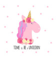 time to be a unicorn vector image vector image