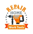 Building and repair tool badge with rotary hammer vector image vector image