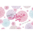mothers day card design of colorful flowers vector image