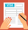 woman hands filling out visa application vector image vector image