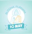 10 may buddha purnima vector image vector image