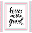 focus on the good modern calligraphy vector image vector image