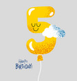 funny happy birthday gift card number 5 balloon vector image vector image